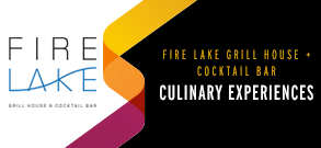 FireLake Grill House + Cocktail Bar Culinary Experiences